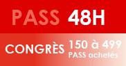PASS 48H Congrès - 150 à 499 PASS achetés